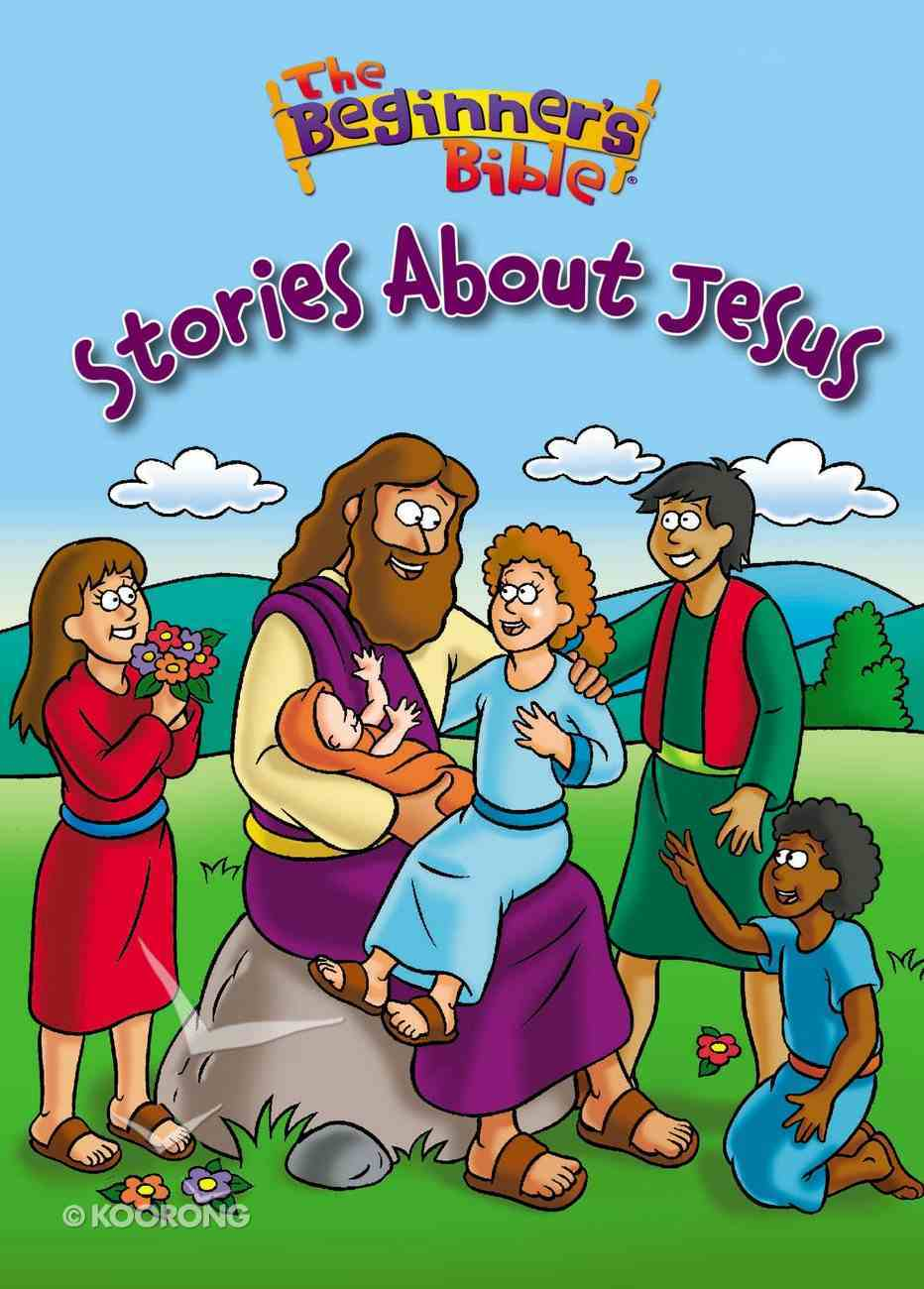 The Beginner's Bible Stories About Jesus Board Book