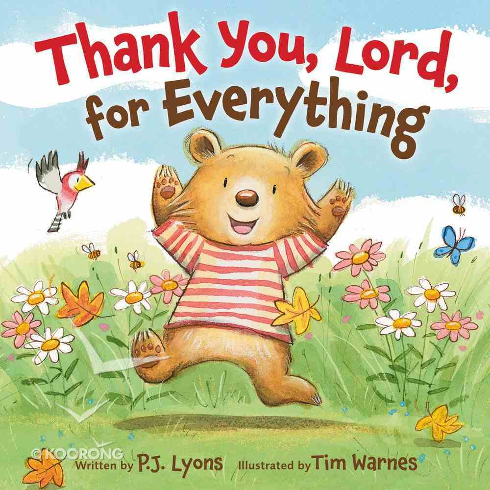 Thank You, Lord, For Everything Board Book