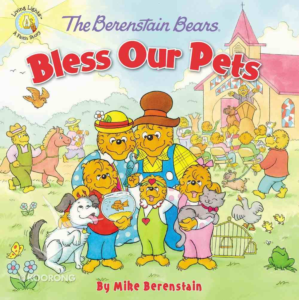Bless Our Pets (The Berenstain Bears Series) Paperback