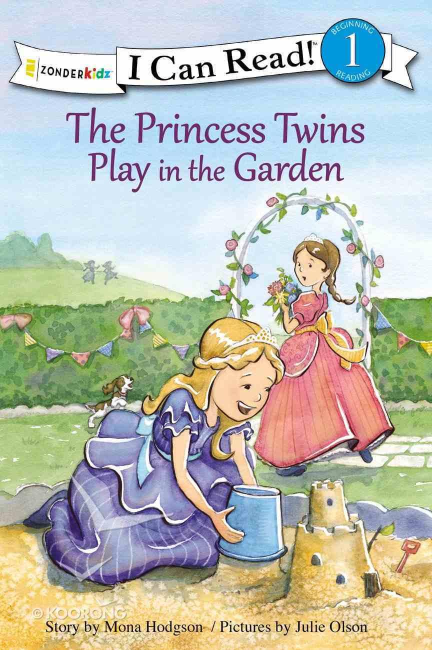 Princess Twins Play in the Garden (I Can Read!1/princess Twins Series) Hardback
