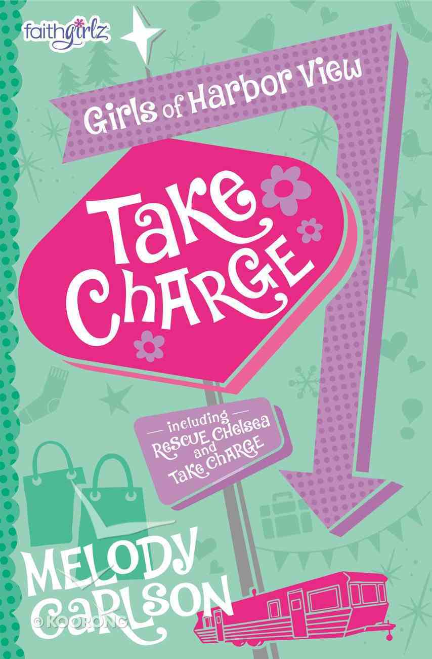 Take Charge & Rescue Chelsea (#02 in Faithgirlz! Girls Of Harbor View Series) Paperback