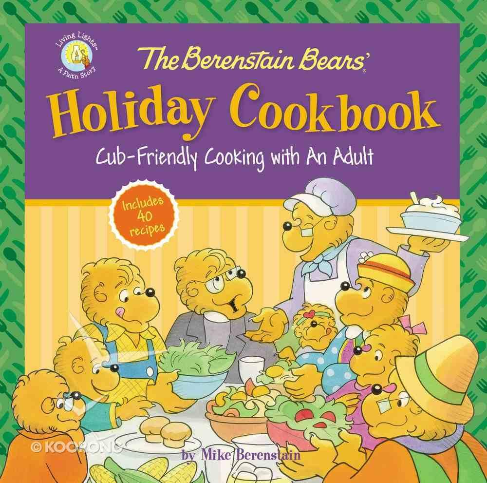 Holiday Cookbook (The Berenstain Bears Series) Hardback