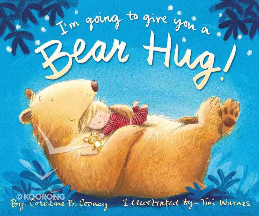 I'm Going to Give You a Bear Hug! Hardback