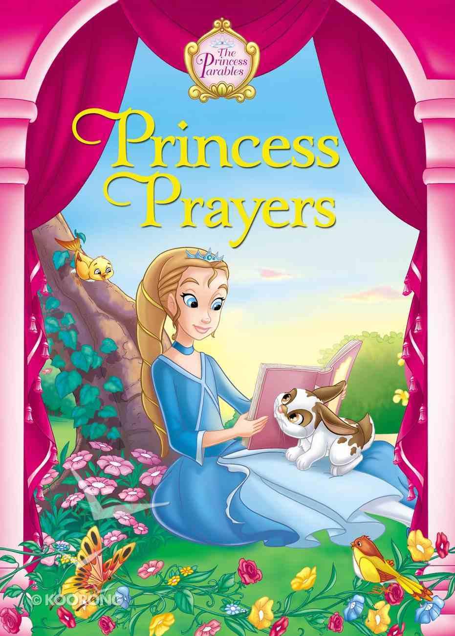 Princess Prayers (The Princess Parables Series) Board Book