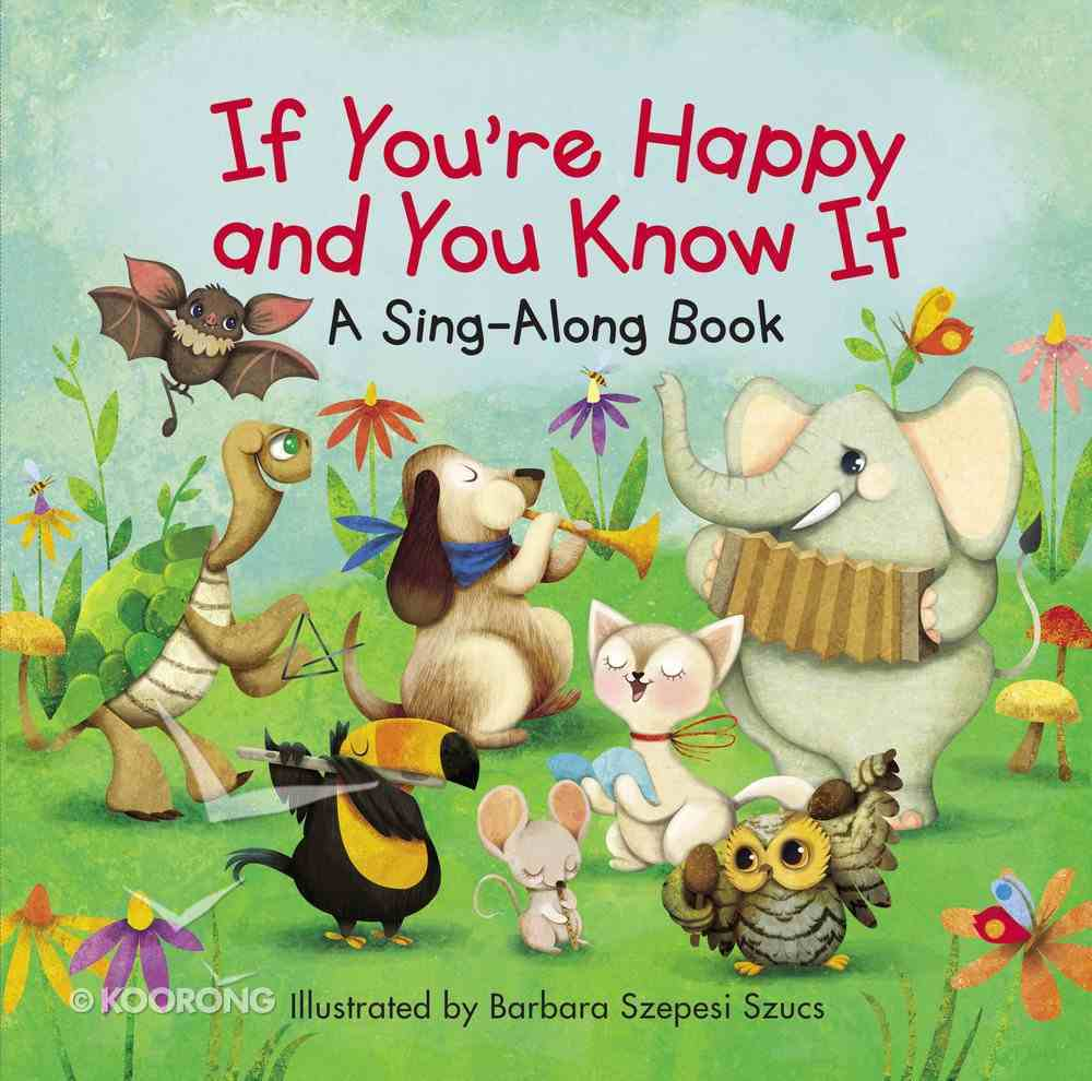 If You're Happy and You Know It (A Sing-along Book) Board Book
