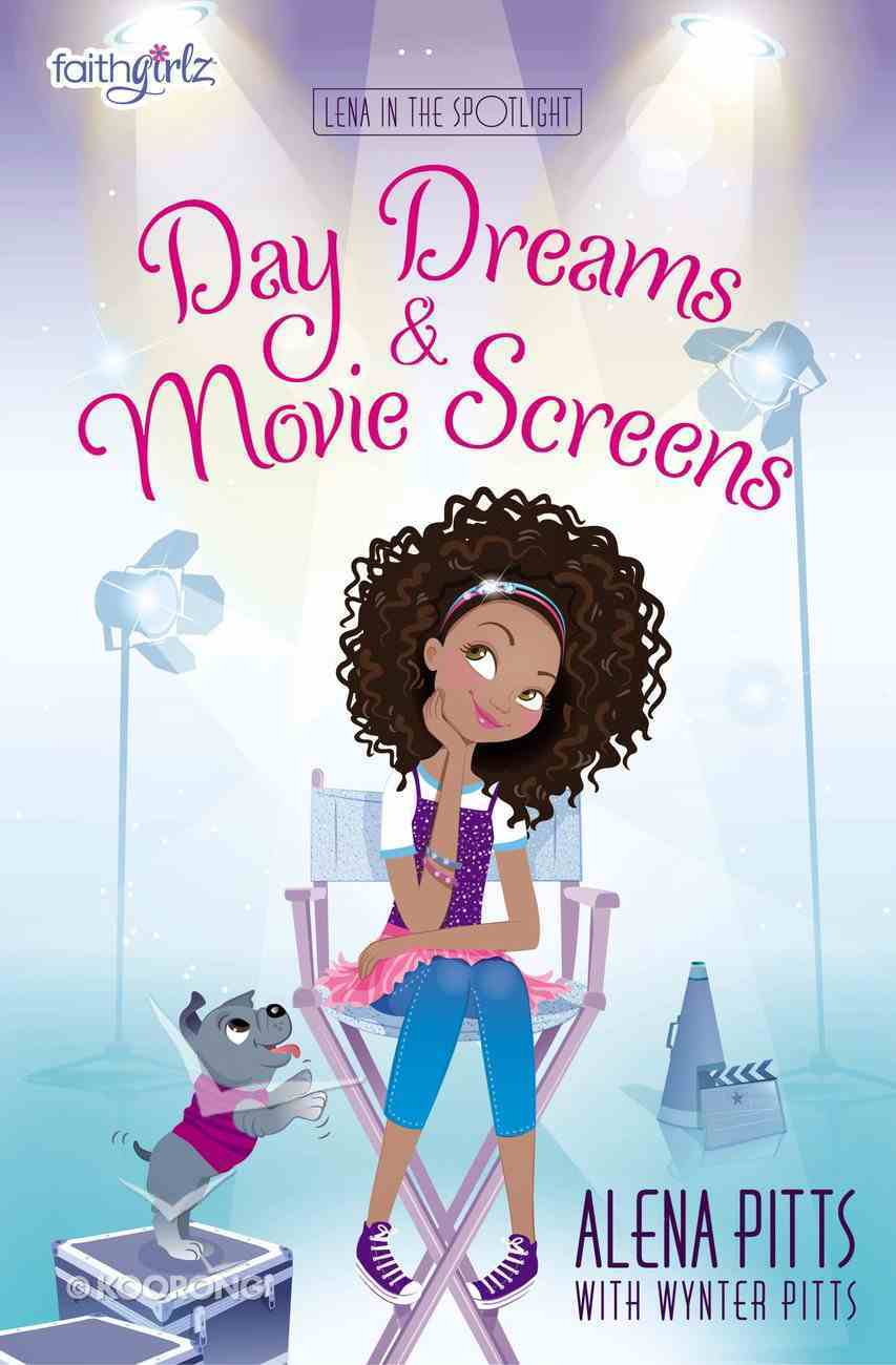 Day Dreams and Movie Screens (Faithgirlz!/lena In The Spotlight Series) Paperback