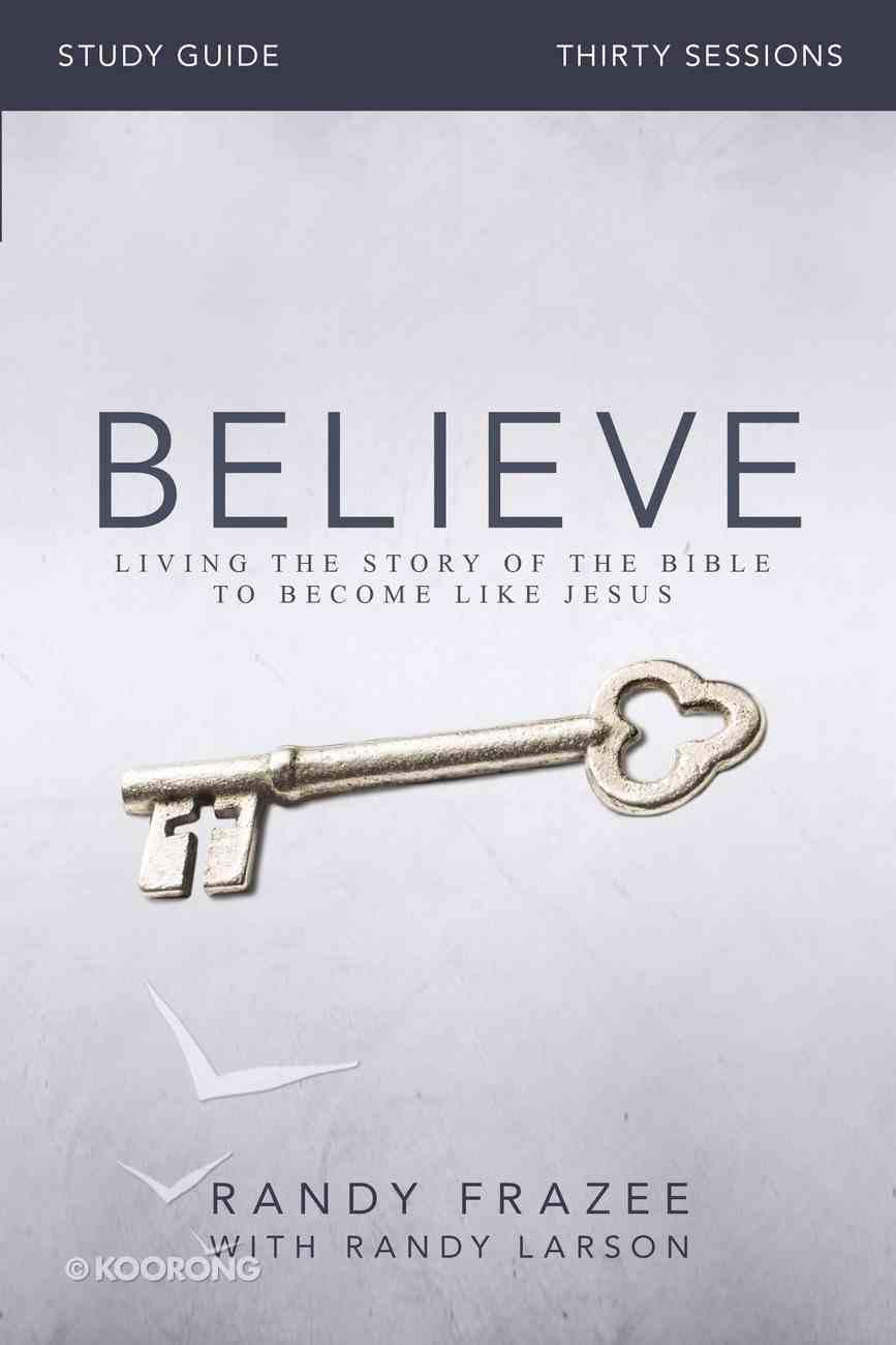 Believe (Study Guide) (Believe (Zondervan) Series) Paperback