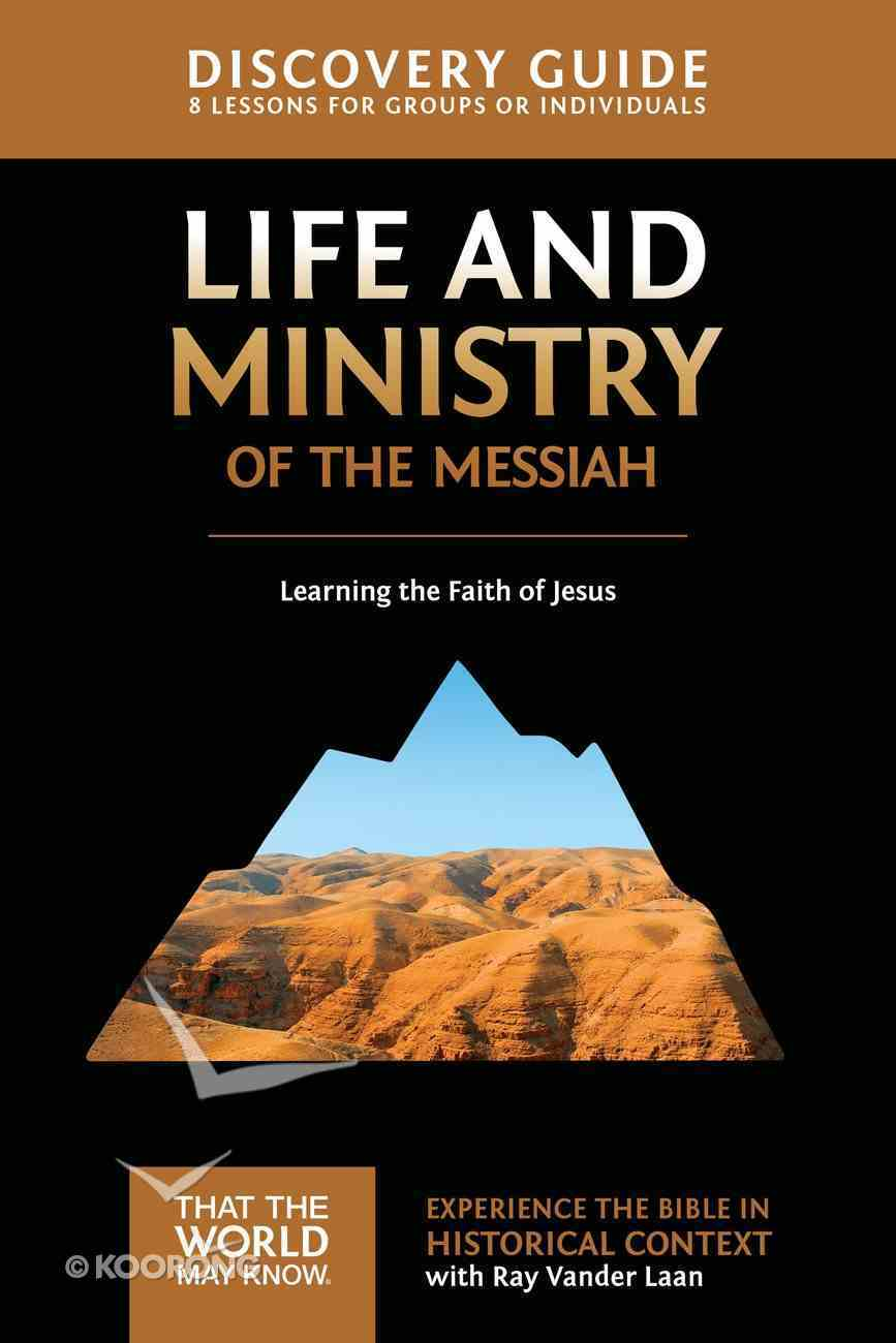 Life and Ministry of the Messiah (Discovery Guide) (#03 in That The World May Know Series) Paperback