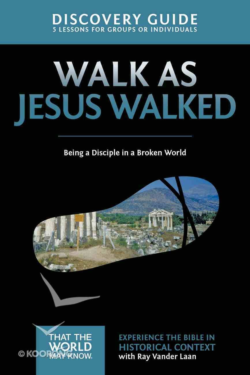 Walk as Jesus Walked (Discovery Guide) (#07 in That The World May Know Series) Paperback