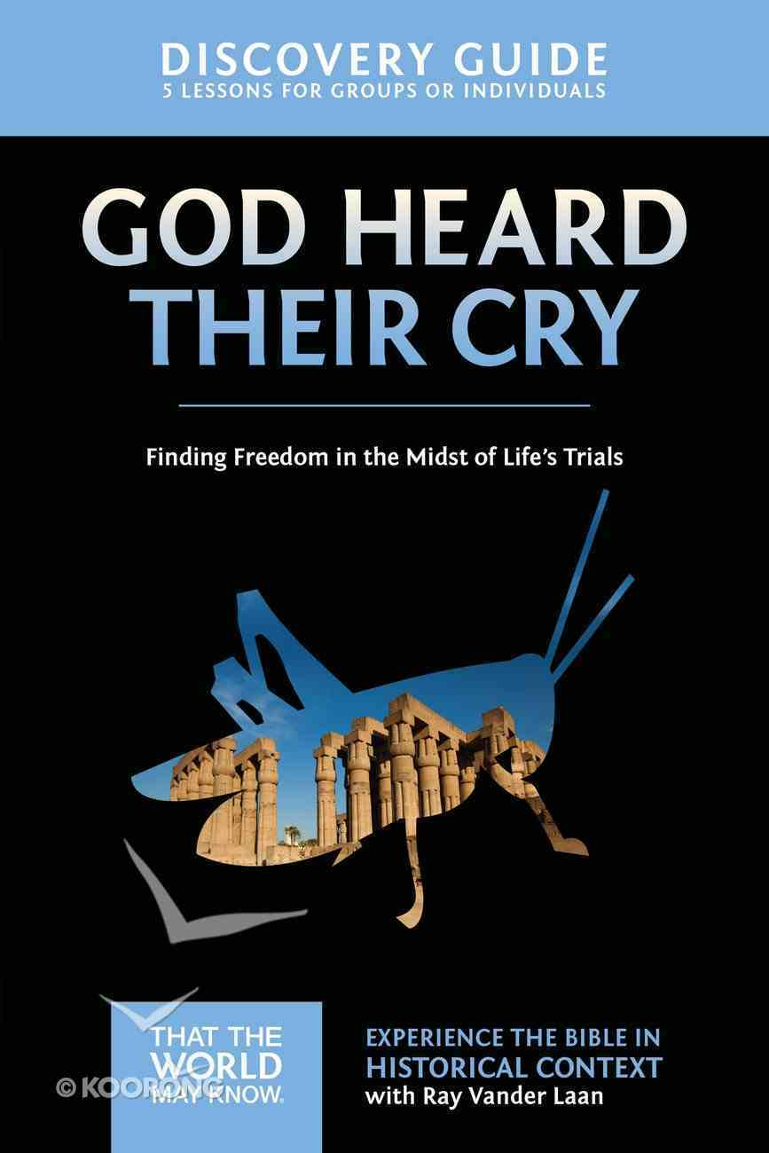 God Heard Their Cry (Discovery Guide) (#08 in That The World May Know Series) Paperback