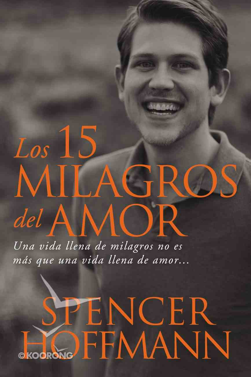 15 Milagros Del Amor, Los (The 15 Miracles Of Love) Paperback