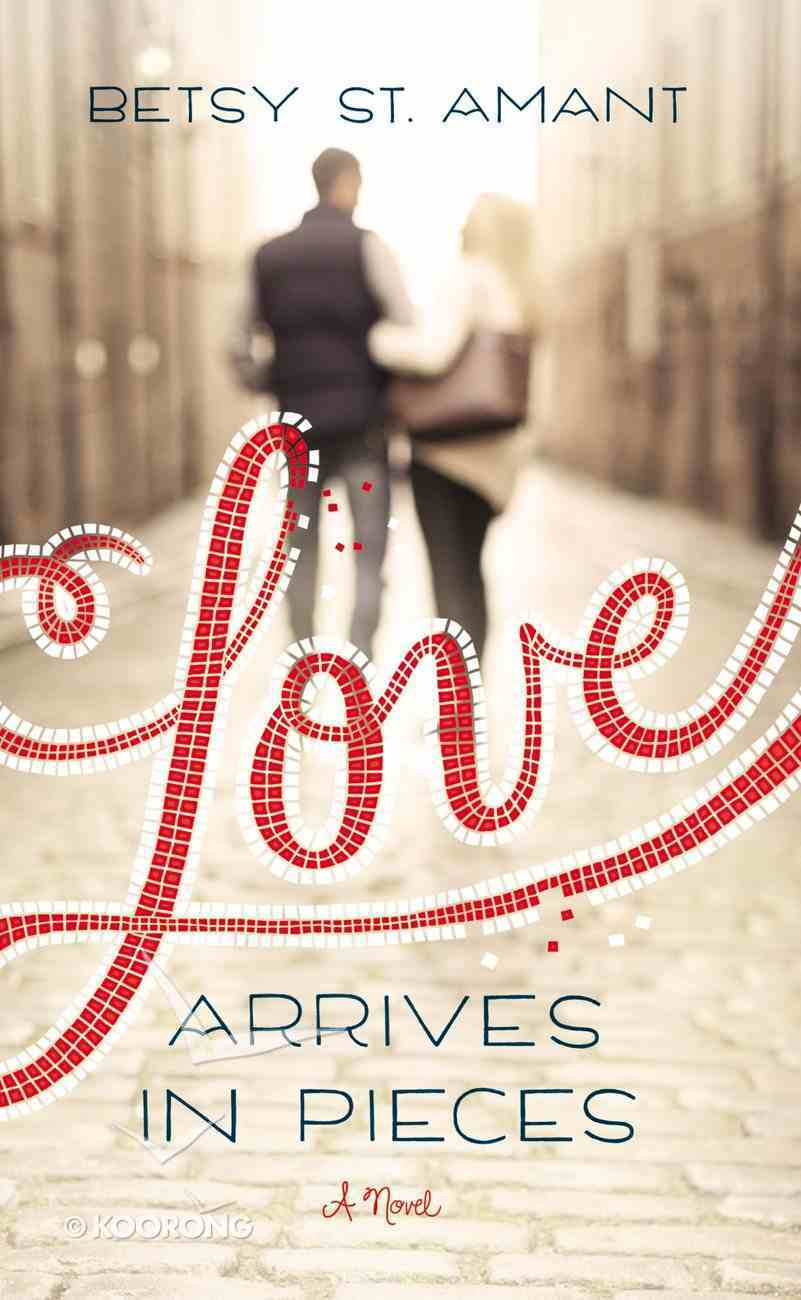 Love Arrives in Pieces Mass Market