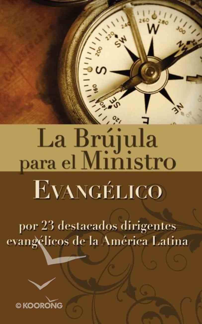 Brjula Para El Ministro Evanglico, La (Compass For The Evengelical Minister) Paperback