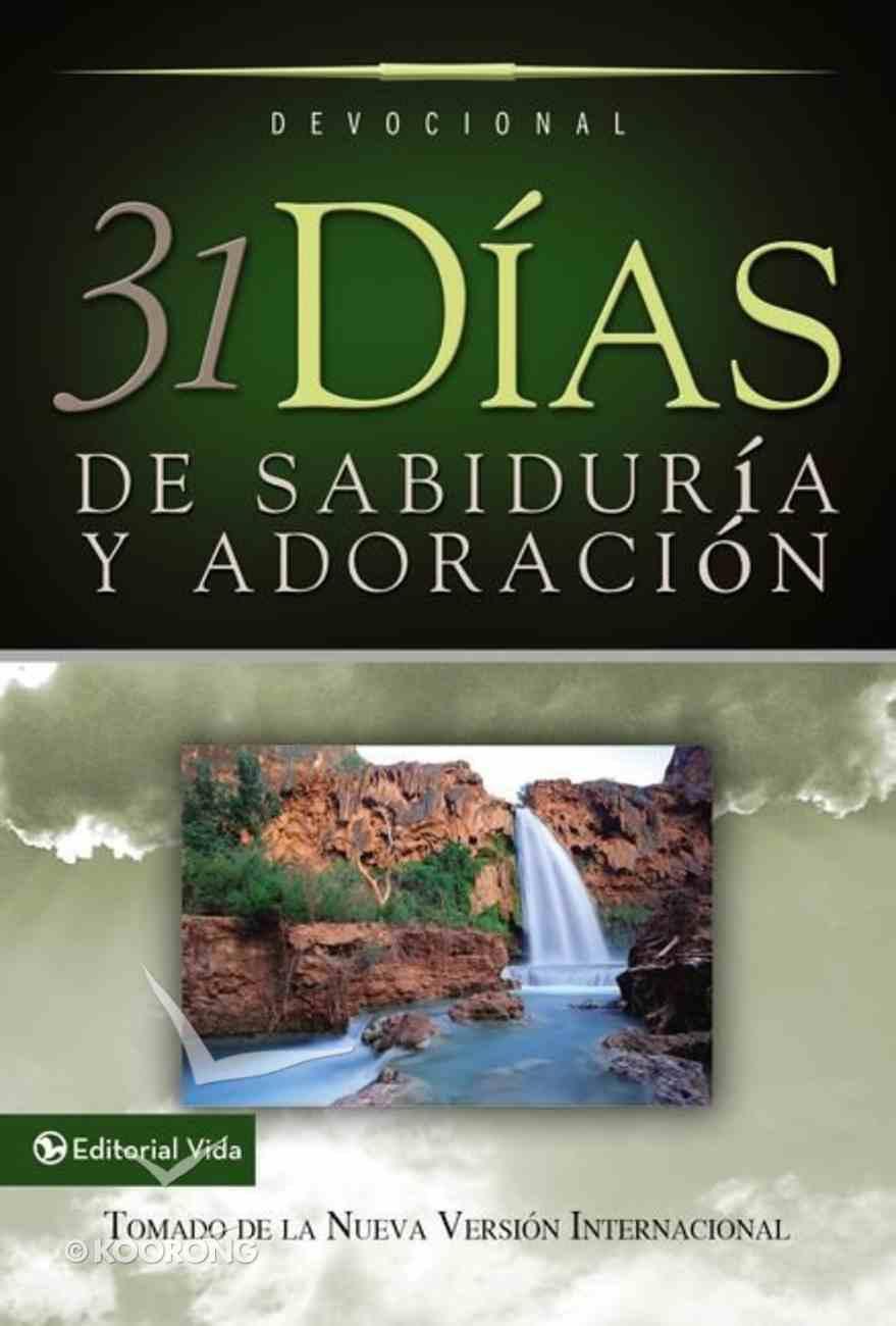 31 Das De Sabidura Y Adoracin (31 Days Of Wisdom And Worship) Paperback