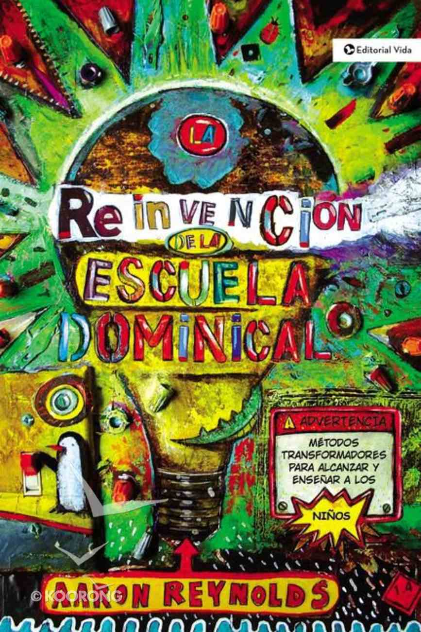 La Fabulosa Reinvencion De La Escuela Dominical (Fabulous Reinvention Of Sunday School) Paperback