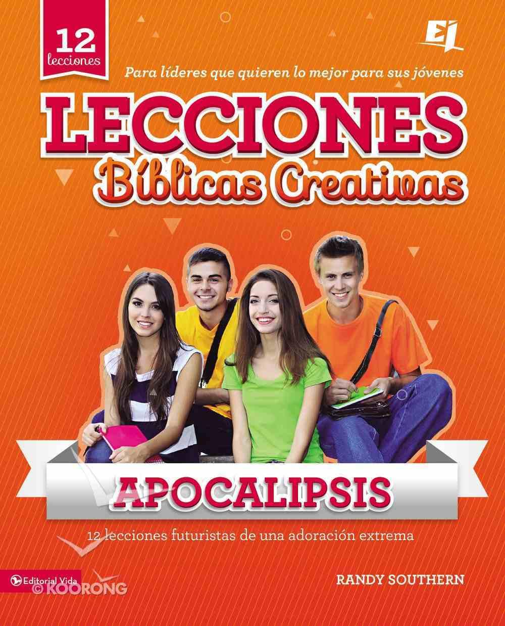 Lecciones Bblicas Creativas: Apocalipsis Paperback