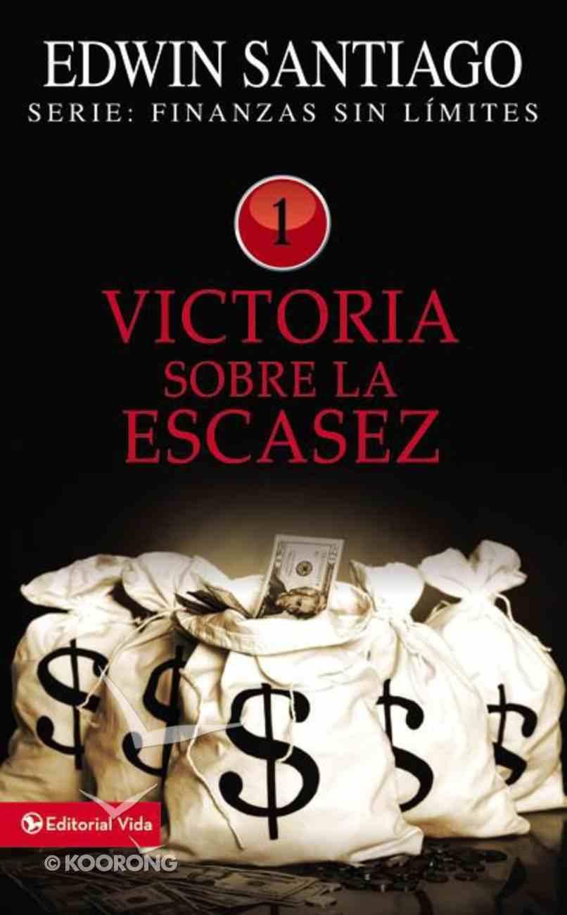 Victoria Sobre La Escasez (Victory Over The Shortage) Paperback