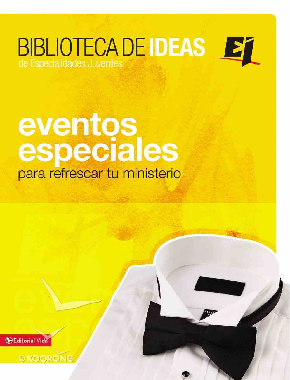 Eventos Especiales (Ideas Library/special Events For Youth Groups) Paperback