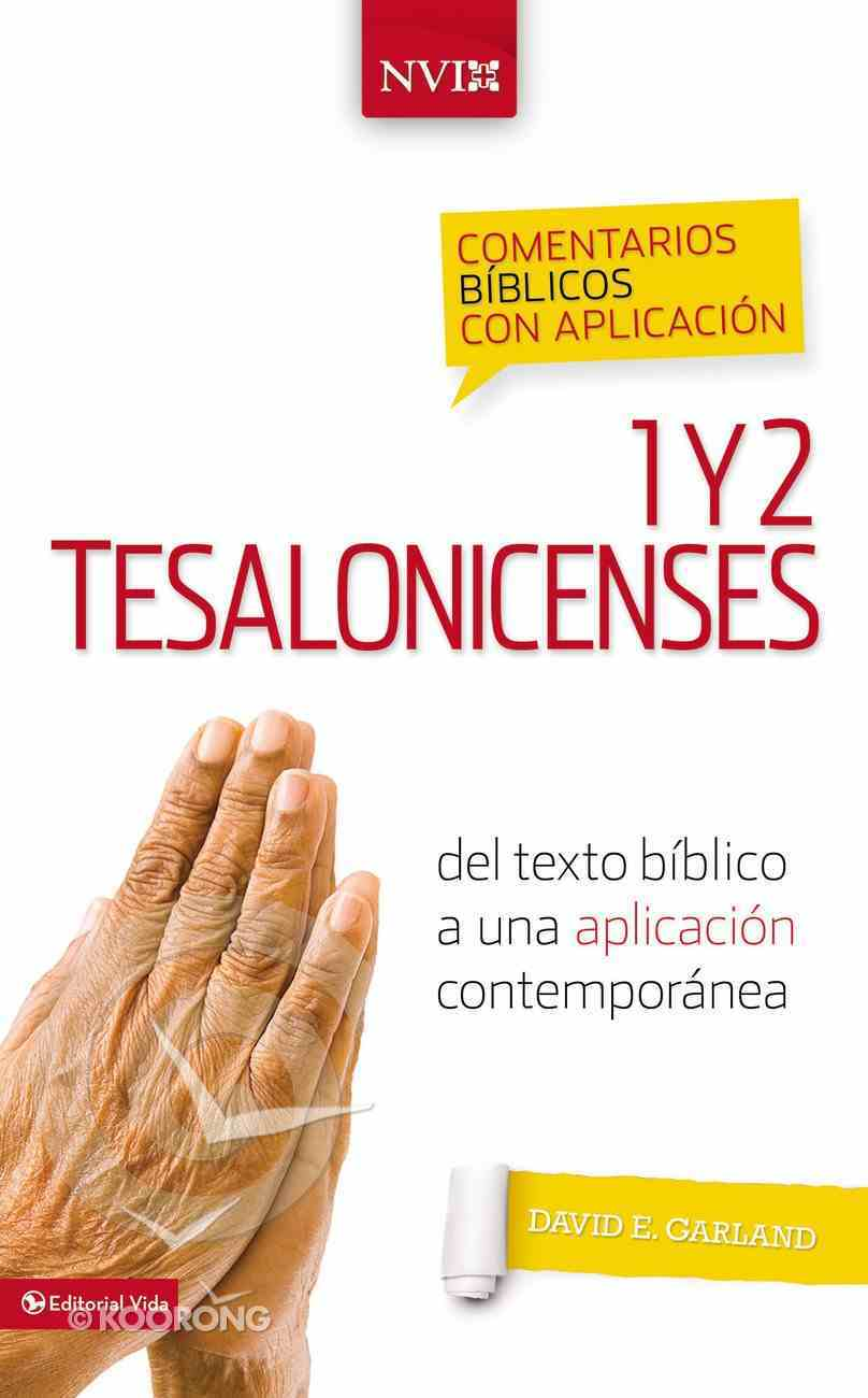 Comentario Bblico Con Aplicacin Nvi 1 Y 2 Tesalonicenses (Nvi Application Commentary 1 & 2 Thessalonians) Hardback