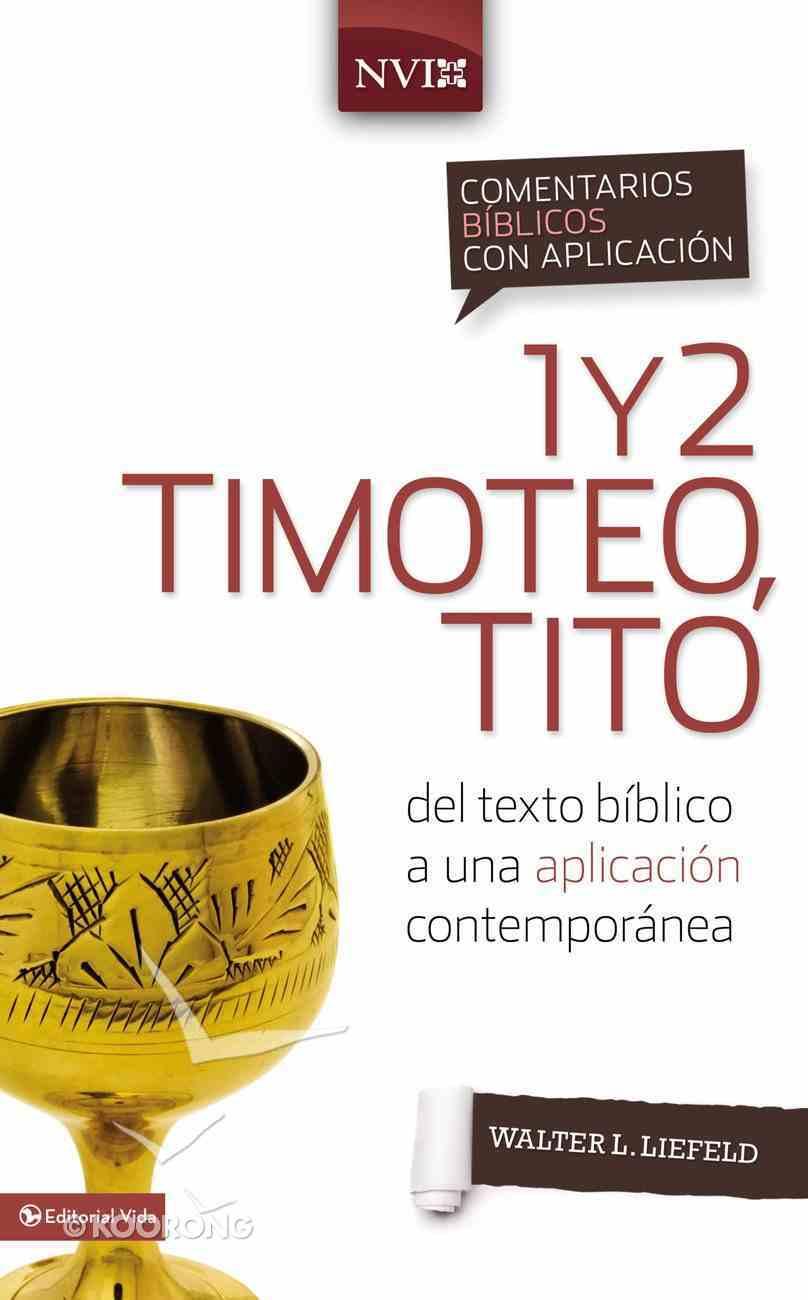 Comentario Bblico Con Aplicacin Nvi 1 Y 2 Timoteo, Tito (Nvi 1 & 2 Timothy & Titus) Hardback