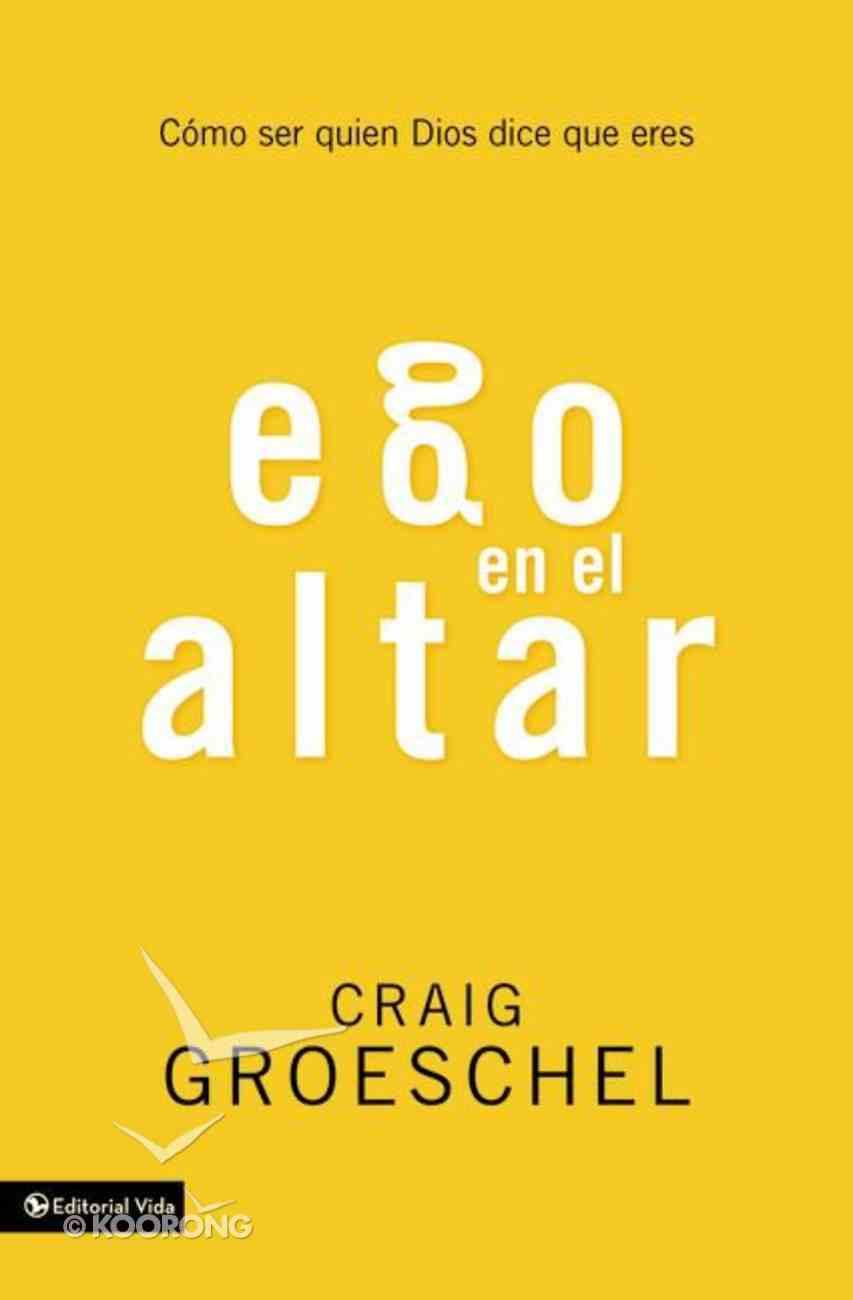 Ego En El Altar (Altar Ego) Paperback