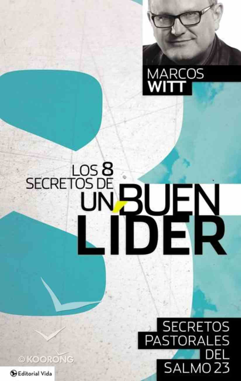 Los 8 Secretos De Un Buen Lider / 8 Secrets of a Good Leader Paperback