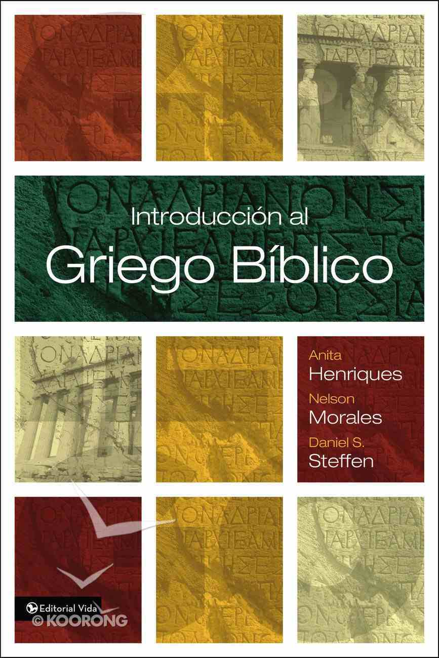 Introduccin Al Griego Bblico (Introduction To Biblical Greek) Paperback