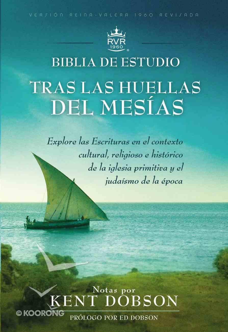 Rvr1960 Tras Las Huellas Del Mesas Biblia De Estudio (Following The Steps Of The Messiah Study Bible) Hardback