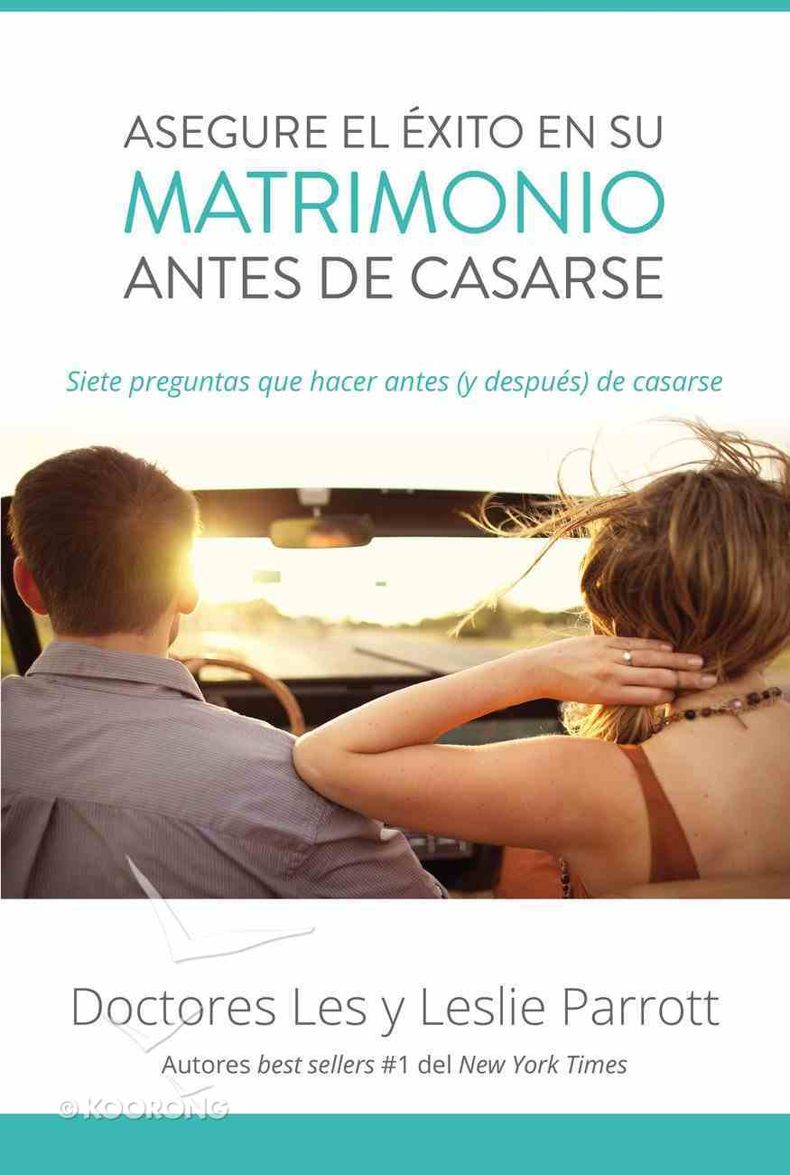 Asegure El Xito En Su Matrimonio Antes De Casarse (Saving Your Marriage Before It Starts) Paperback