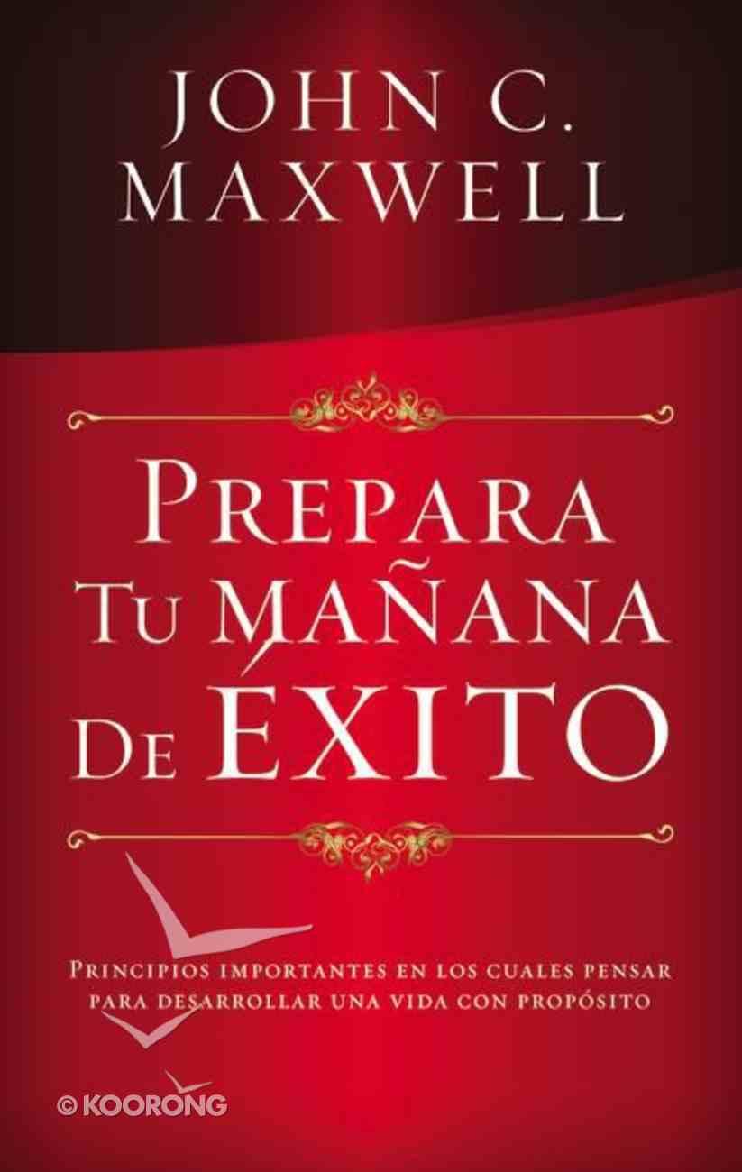 Prepara Tu Manana De Exito (Think On These Things) Mass Market
