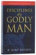 Disciplines of a Godly Man (With Study Guide) Paperback