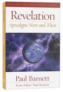 Revelation - Apocalypse Now and Then (Reading The Bible Today Series) Paperback