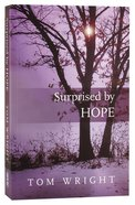 Surprised By Hope: Re-Thinking Heaven, Resurrection, and the Mission of the Church Paperback