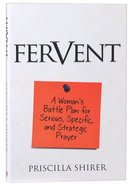 Fervent: A Woman's Guide to Serious, Specific and Strategic Prayer Paperback