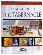 Rose Guide to the Tabernacle (Rose Guide Series) Hardback