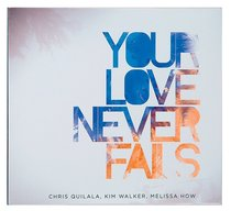 Album Image for 2008 Your Love Never Fails (Cd/dvd) - DISC 1