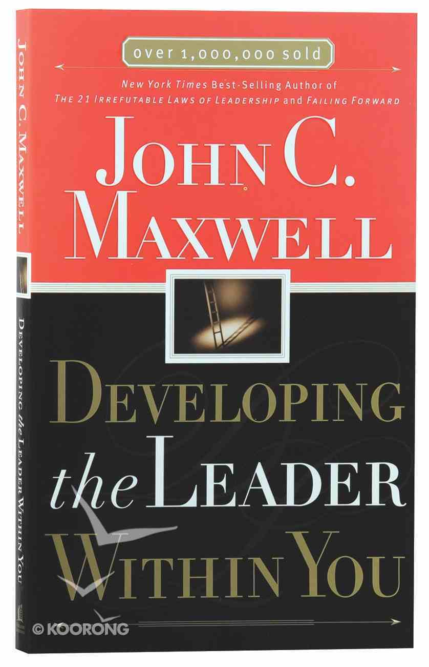 Developing the Leader Within You Paperback