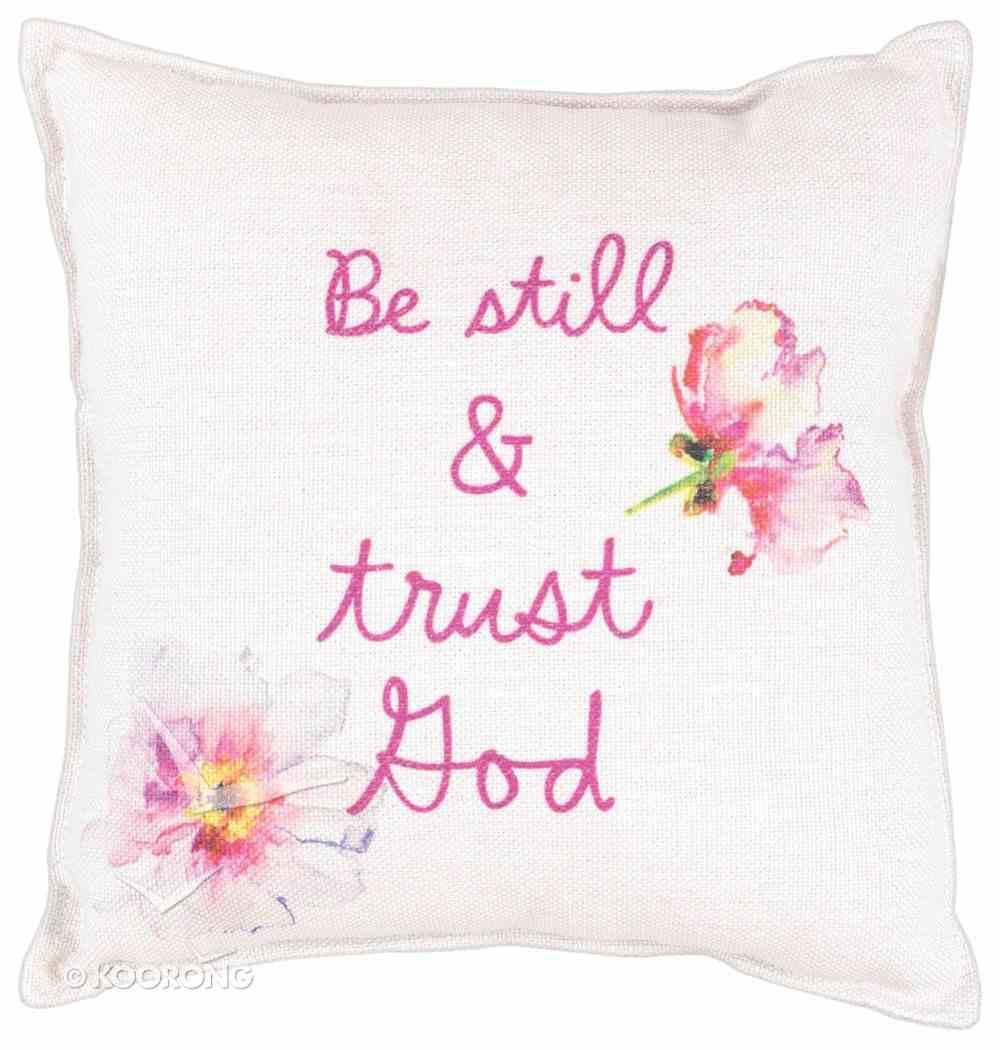Be Still & Trust God Pillow, 30Cm X 30Cm Homeware