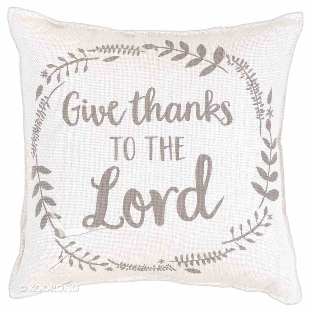 Give Thanks to the Lord Pillow, 30Cm X 30Cm Homeware