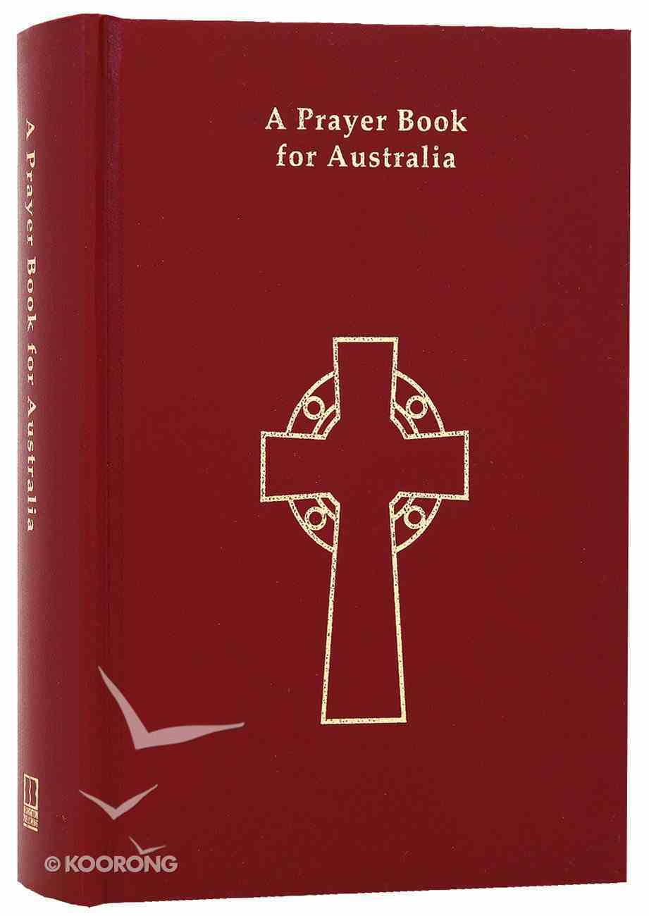 Prayer Book For Australia Complete Text Edition (Red) (Anglican Prayer Book For Australia Series) Hardback