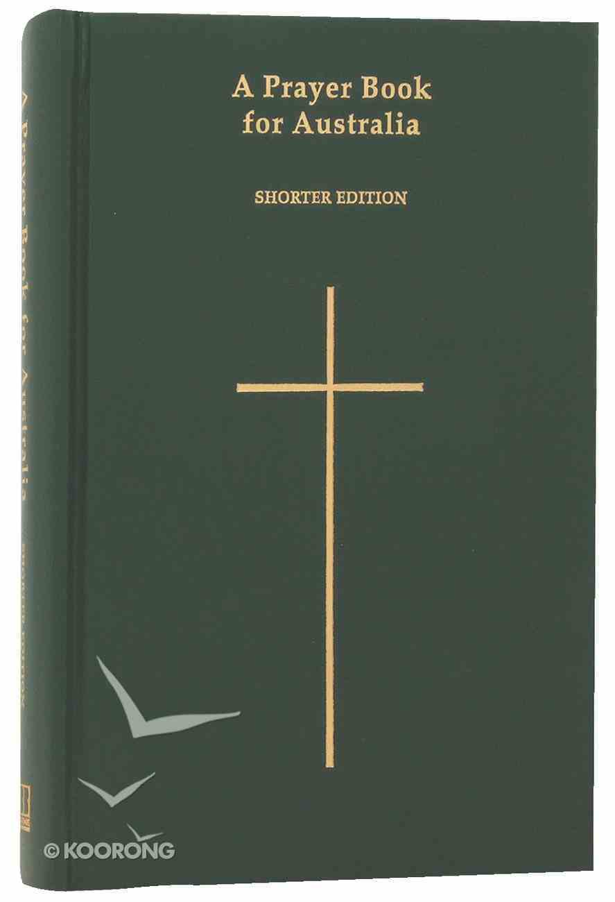 Prayer Book For Australia Shorter Edition (Green) (Anglican Prayer Book For Australia Series) Hardback