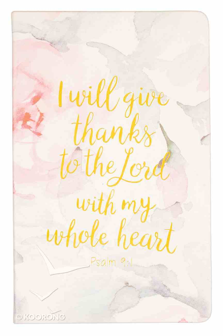Flexi Cover Journal: I Will Give Thanks, Psalm 9:1, 13.9cm X 21.5cm Flexi Back