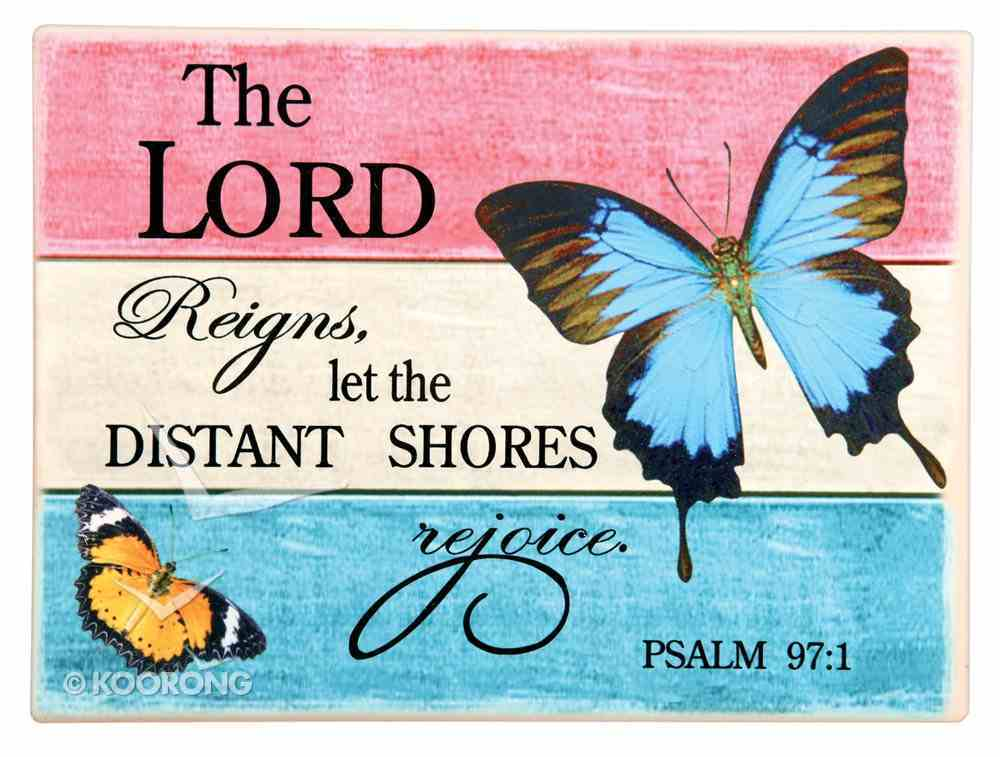 Ceramic Wall Plaque: The Lord Reigns.... Blue/Orange Butterflies (Psalm 97:1) Plaque