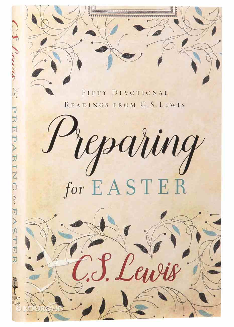 Preparing For Easter: Fifty Devotional Readings From C S Lewis Hardback