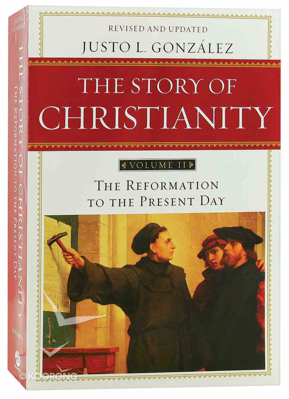 Story of Christianity, the (Volume 2) (2nd Ed) Paperback