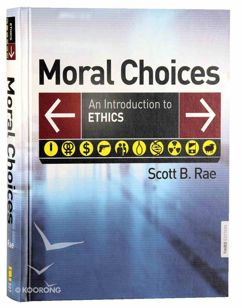 Moral Choices: An Introduction to Ethics (3rd Edition) Hardback