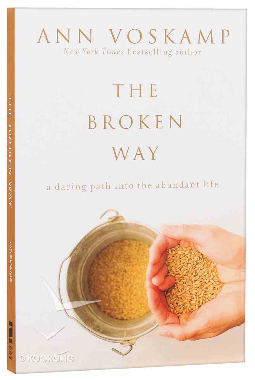 The Broken Way: A Daring Path Into the Abundant Life Paperback
