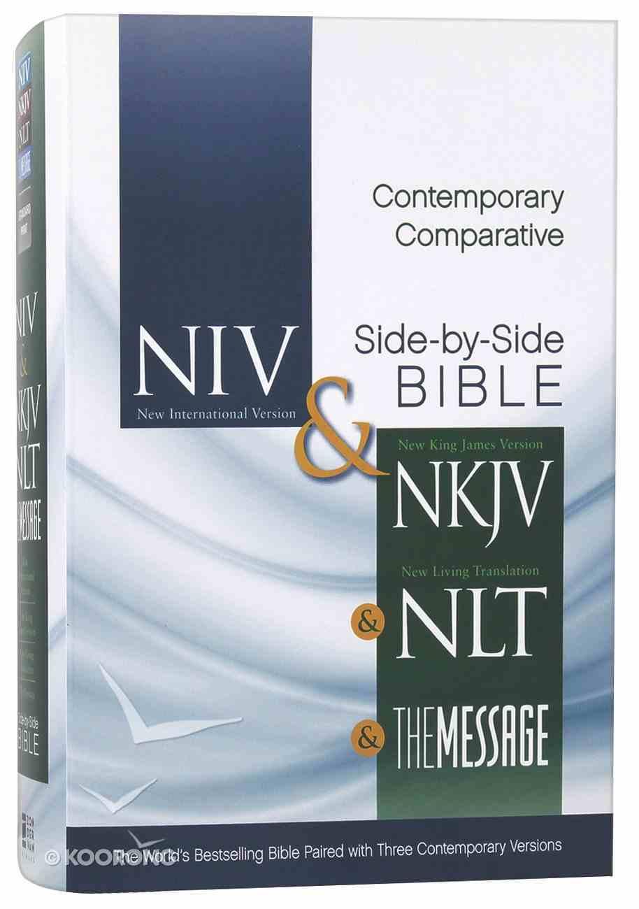 Niv/Nkjv/Nlt/Message Contemporary Comparative Side-By-Side Bible Hardback