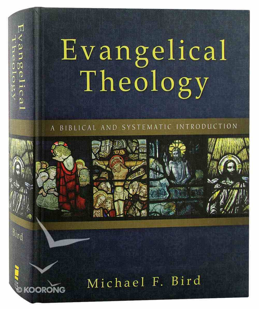 Evangelical Theology: A Biblical and Systematic Introduction Hardback