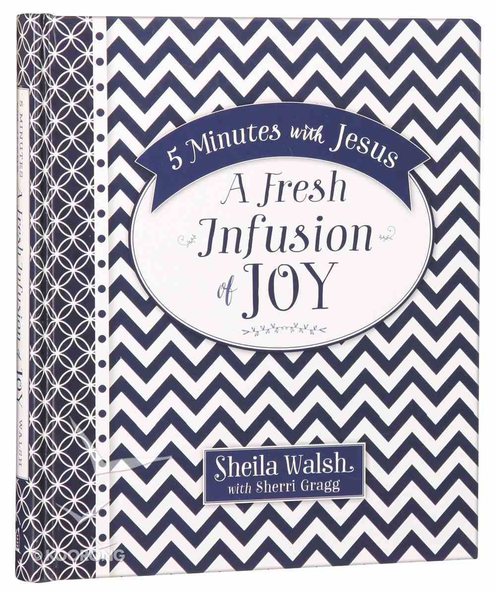 A Fresh Infusion of Joy (5 Minutes With Jesus Series) Hardback